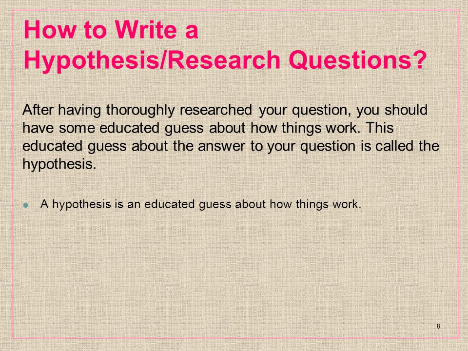 How to Write a Hypothesis/Research Questions.