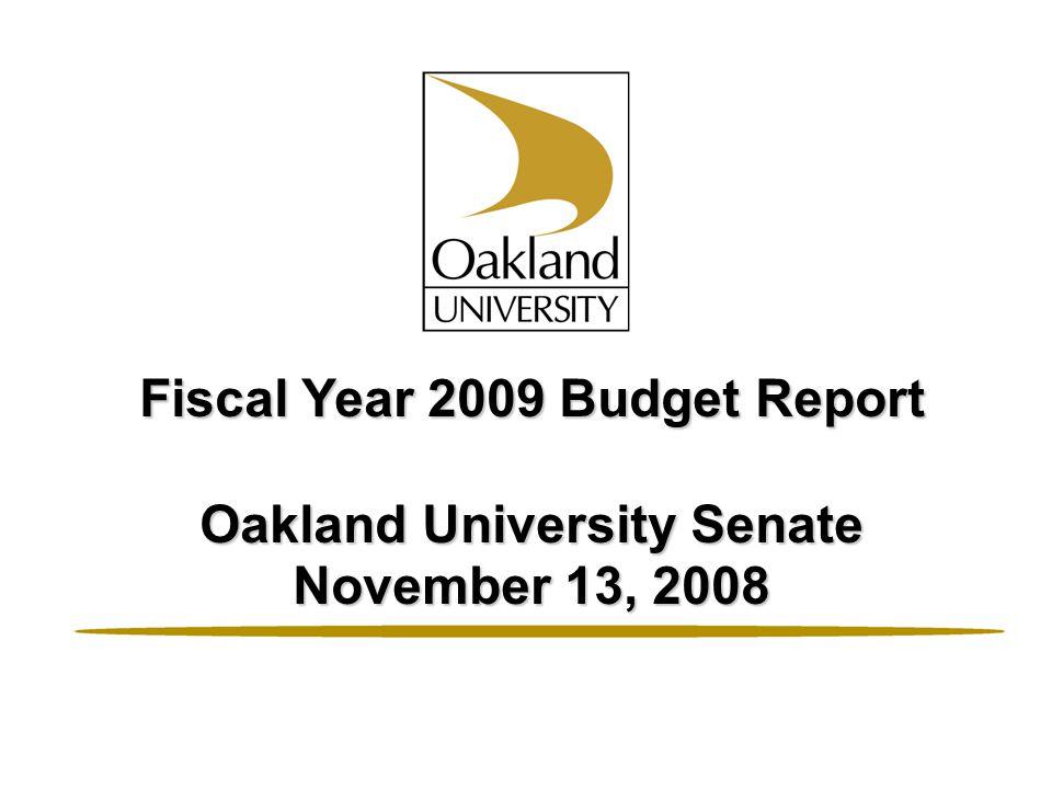 Fiscal Year 2009 Budget Report Oakland University Senate November 13, 2008