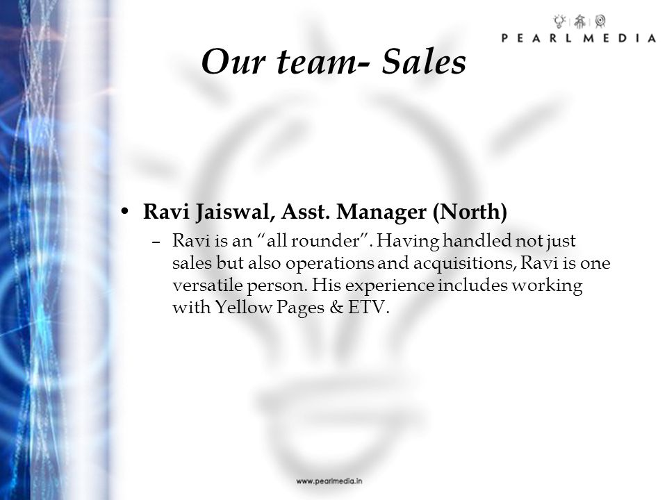 Our team- Sales Kalyan Nandi, Manager (North) –Kalyan loves his clients.