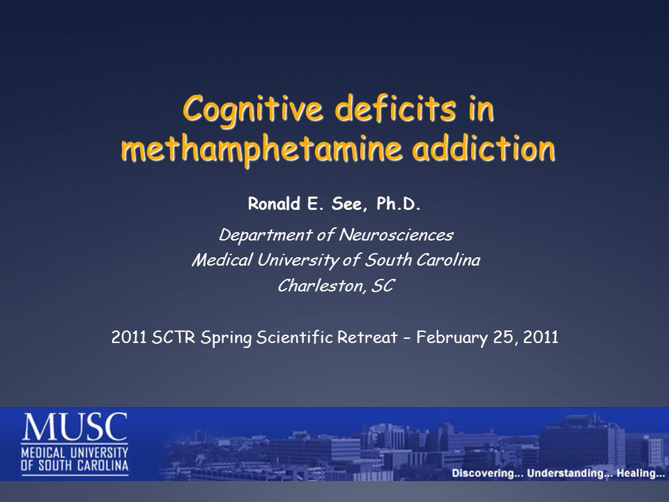 Cognitive deficits in methamphetamine addiction Ronald E.