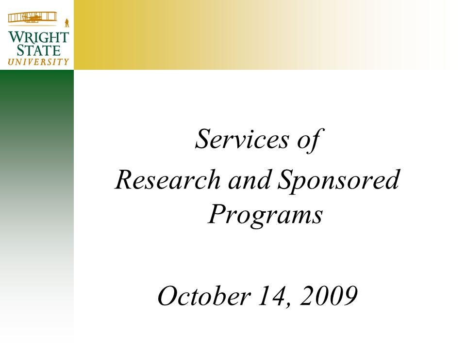 Services of Research and Sponsored Programs October 14, 2009