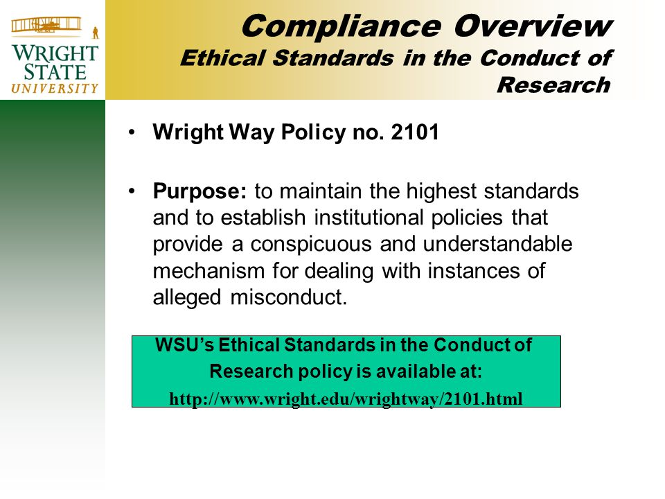 Compliance Overview Ethical Standards in the Conduct of Research Wright Way Policy no.