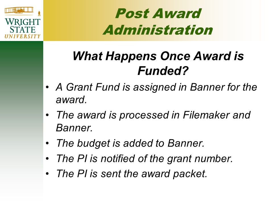 Post Award Administration What Happens Once Award is Funded.
