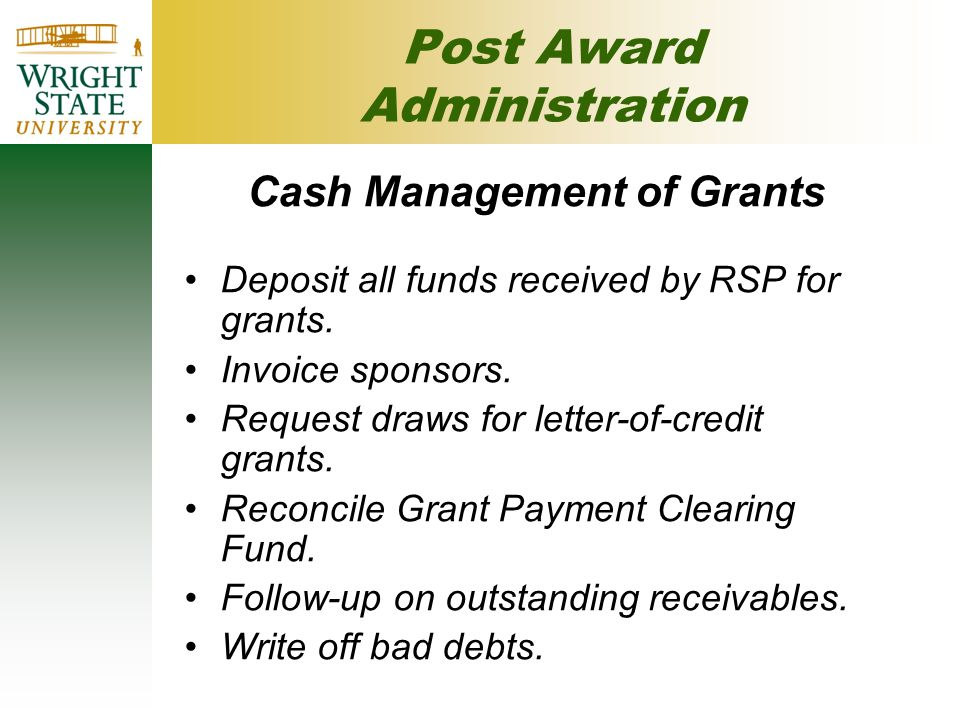 Post Award Administration Cash Management of Grants Deposit all funds received by RSP for grants.