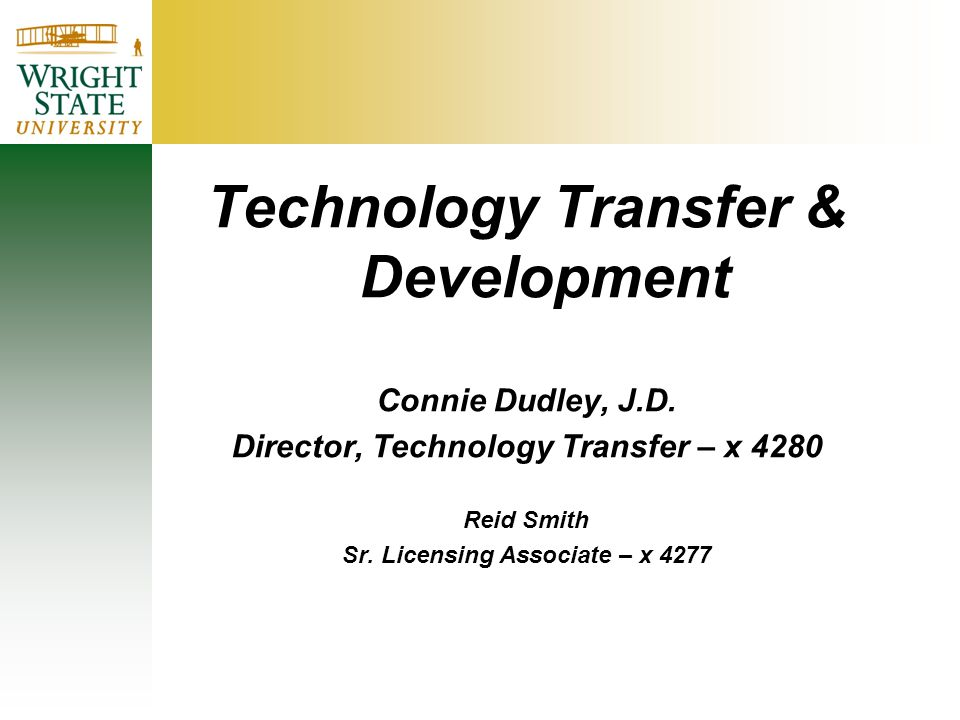 Technology Transfer & Development Connie Dudley, J.D.