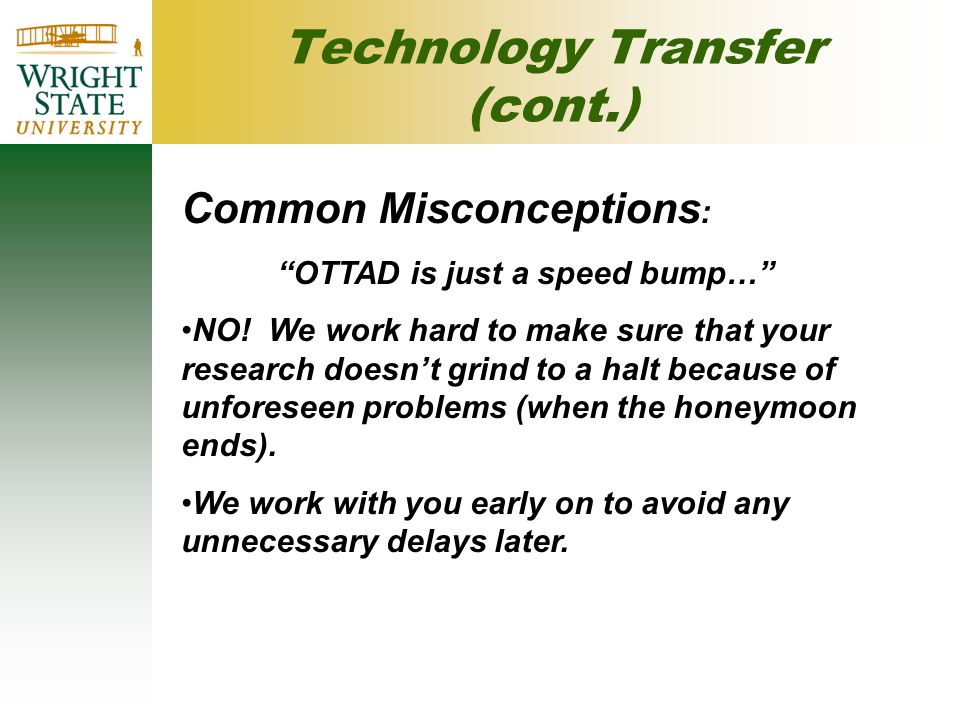 Common Misconceptions : OTTAD is just a speed bump… NO.