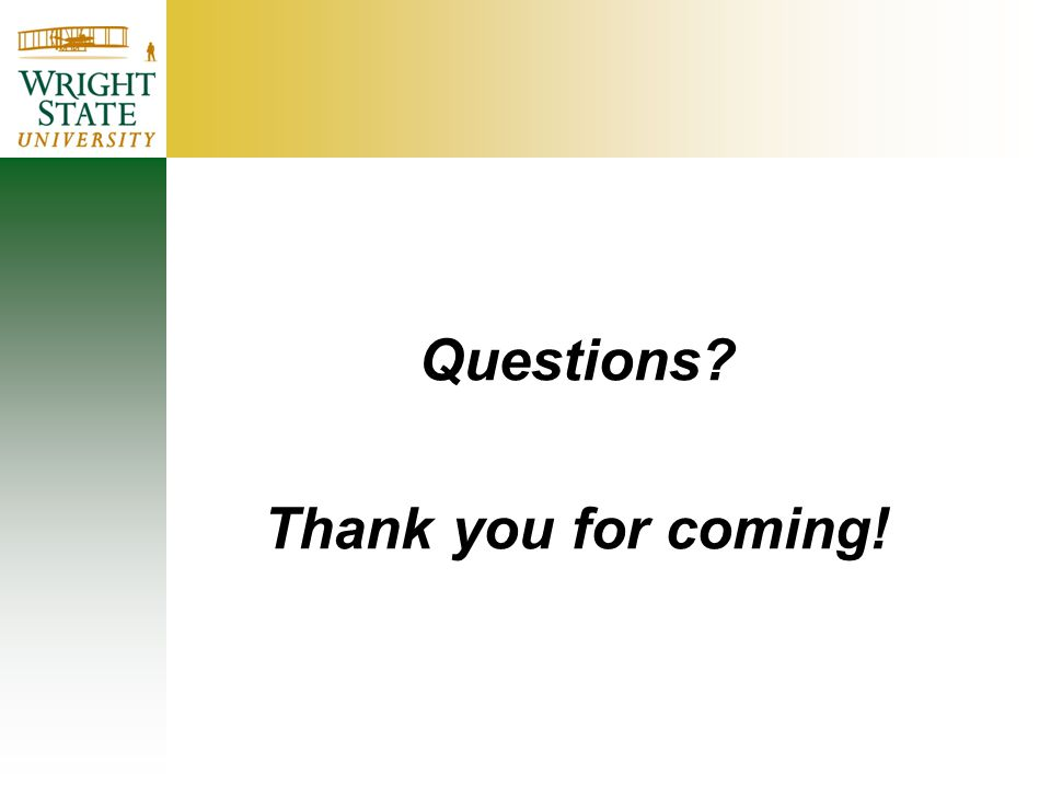 Questions Thank you for coming!