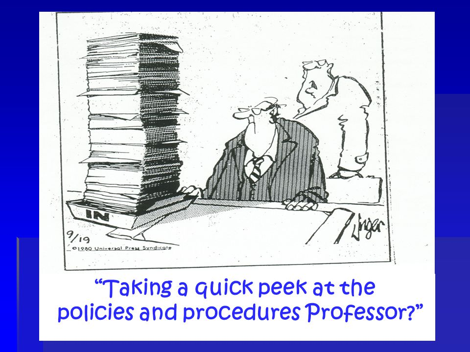 Taking a quick peek at the policies and procedures Professor