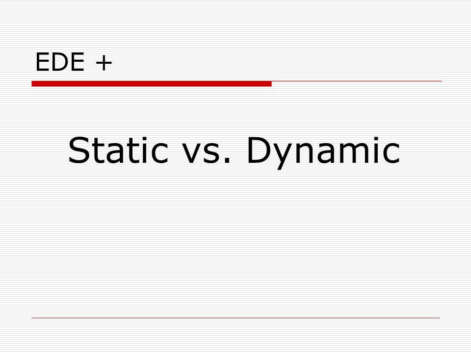 EDE + Static vs. Dynamic
