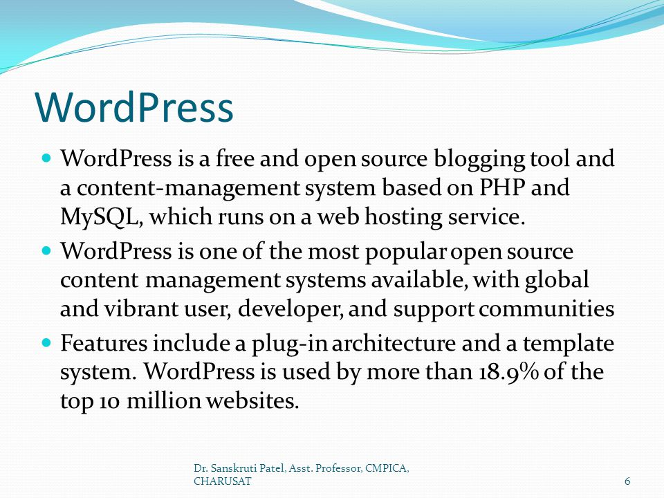 WordPress is the most popular blogging system in use on the Web at more than 60 million websites.Web WordPress is a popular open source webpage publishing tool that can also be used to for basic website creation.