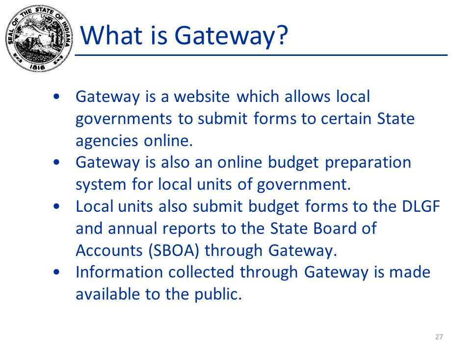 Gateway is a website which allows local governments to submit forms to certain State agencies online.