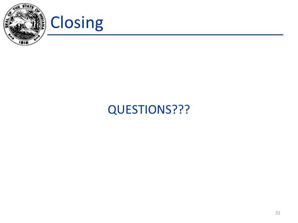 QUESTIONS 31 Closing