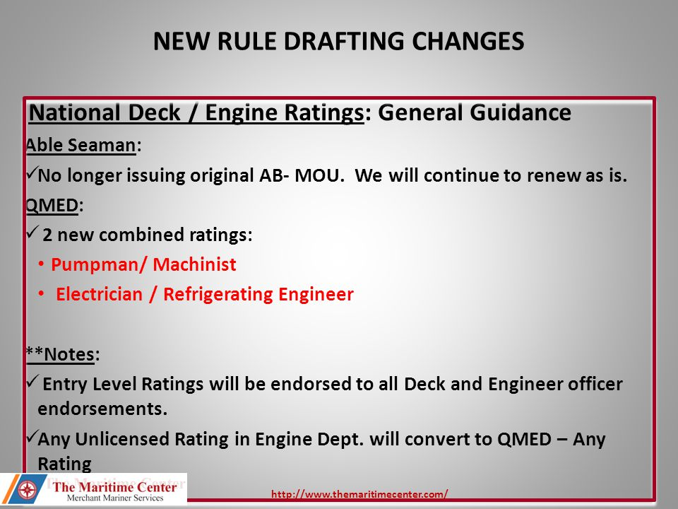 National Deck / Engine Ratings: General Guidance Able Seaman: No longer issuing original AB- MOU. We will continue to renew as is. QMED: 2 new combine