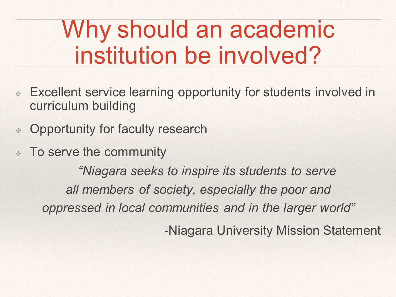 Why should an academic institution be involved.
