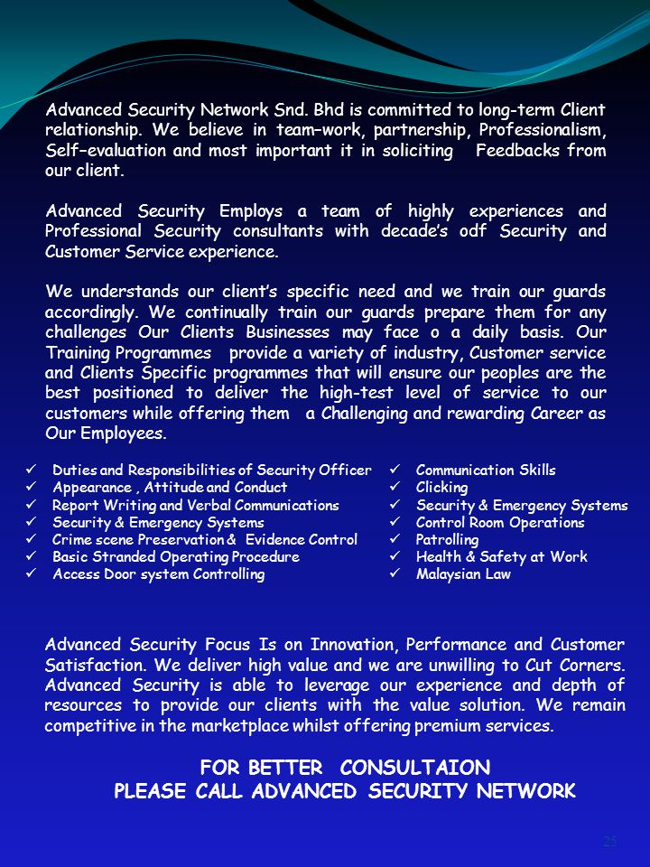 Advanced Security Network Snd.Bhd is committed to long-term Client relationship.