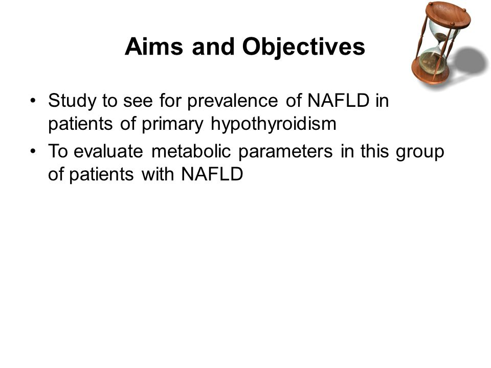 Aims and Objectives Study to see for prevalence of NAFLD in patients of primary hypothyroidism To evaluate metabolic parameters in this group of patients with NAFLD