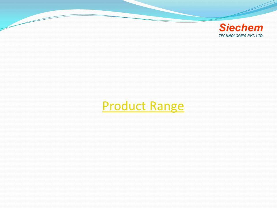 Product Range Siechem TECHNOLOGIES PVT. LTD.