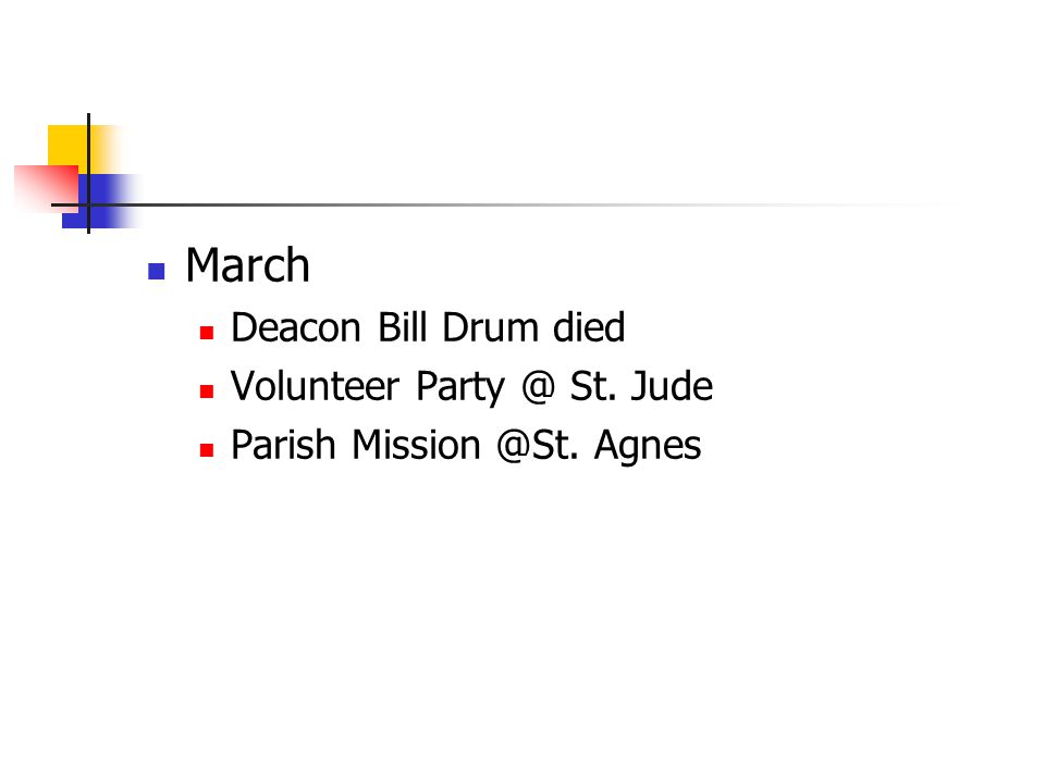 March Deacon Bill Drum died Volunteer Party @ St. Jude Parish Mission @St. Agnes