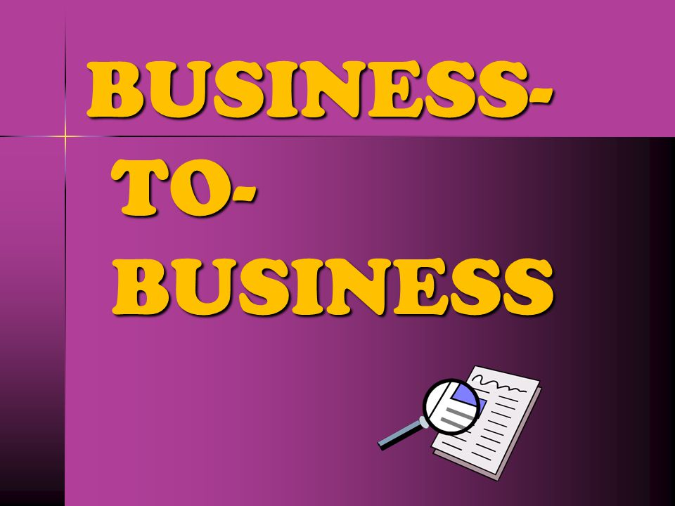 . Business-to-business type intended for company to company communication Business-to-client type Intended for company to outside the company