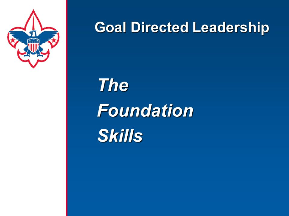 Goal Directed Leadership TheFoundationSkills