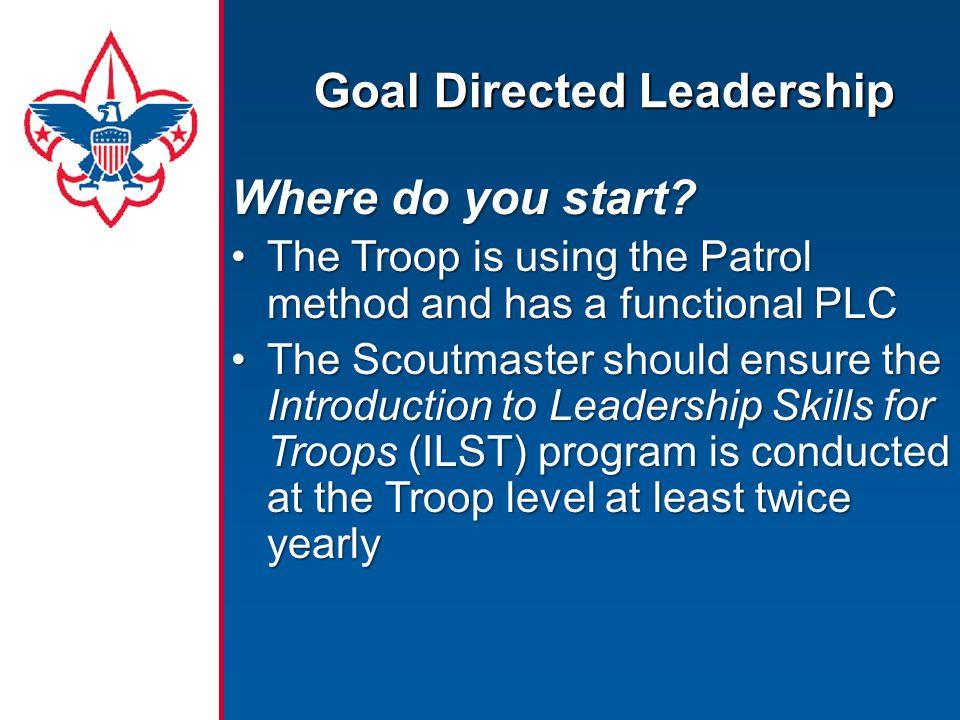 Goal Directed Leadership Where do you start.