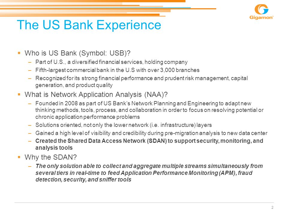  Who is US Bank (Symbol: USB)? –Part of U.S., a diversified financial services, holding company –Fifth-largest commercial bank in the U.S with over 3