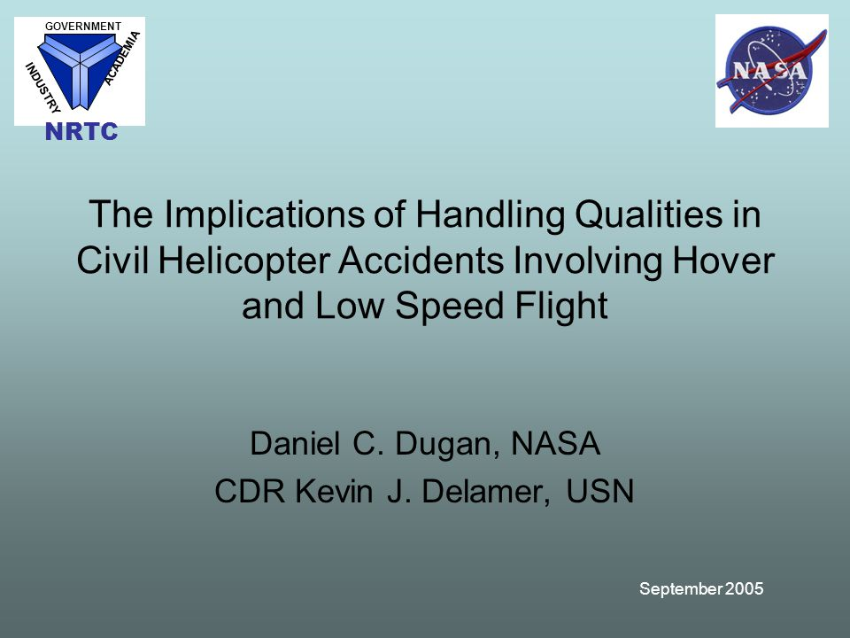 September 2005 The Implications of Handling Qualities in Civil Helicopter Accidents Involving Hover and Low Speed Flight Daniel C.
