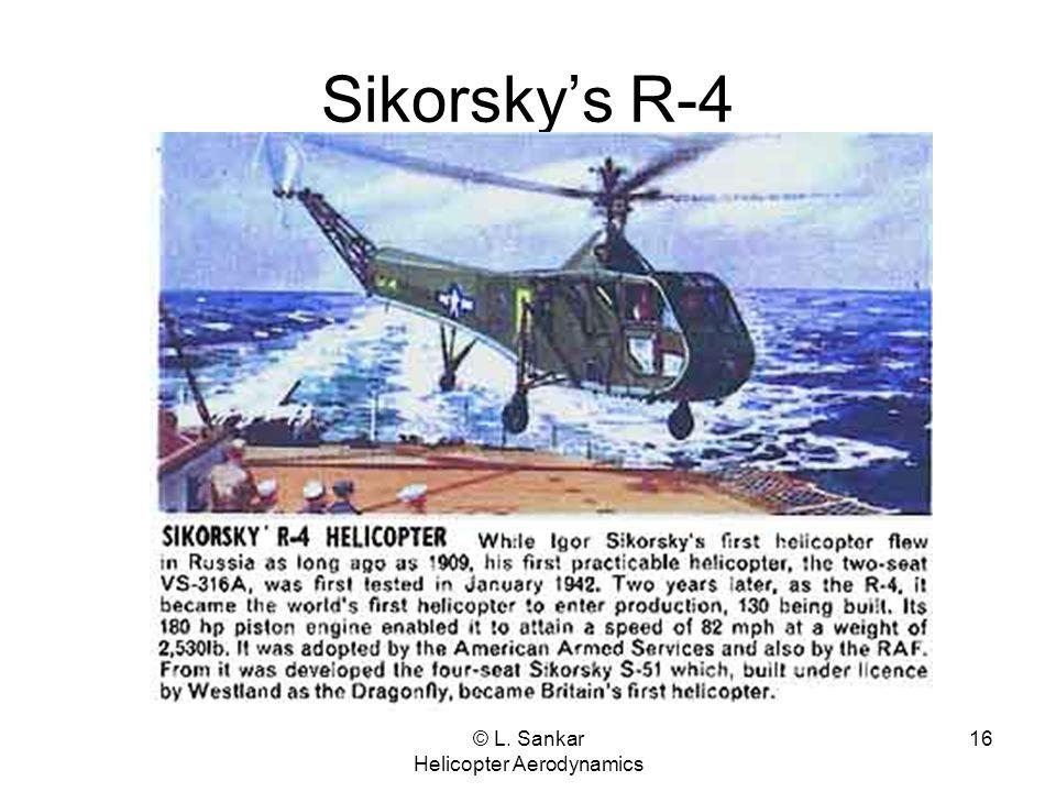© L. Sankar Helicopter Aerodynamics 16 Sikorsky's R-4
