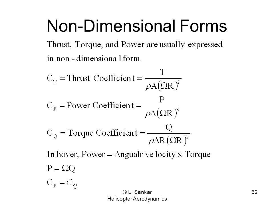 © L. Sankar Helicopter Aerodynamics 52 Non-Dimensional Forms
