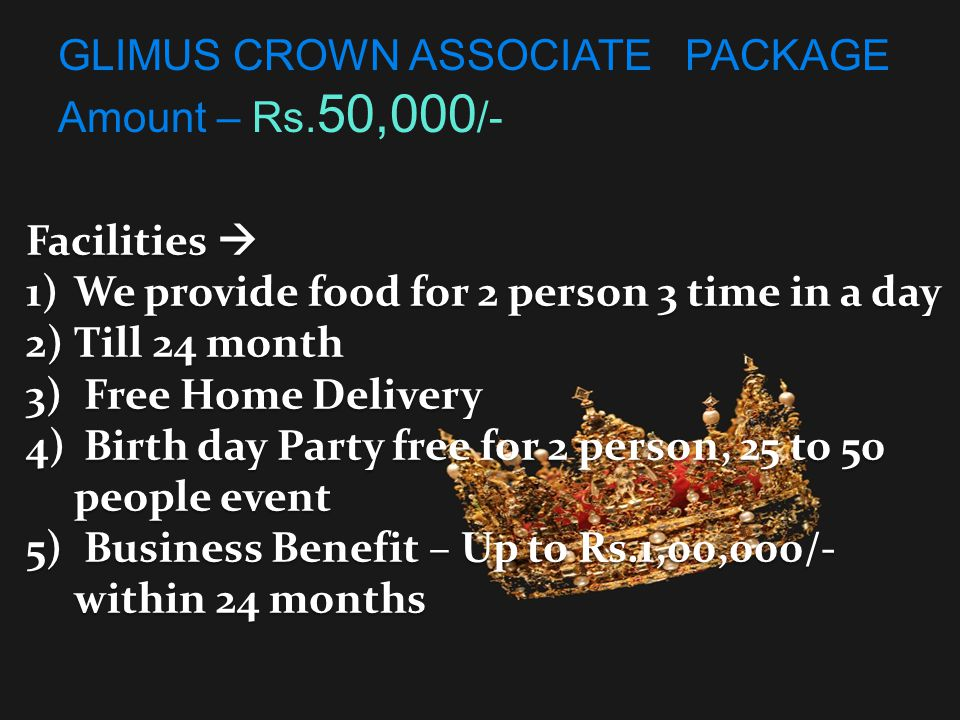 Facilities  1)Every Month Discount Rs.4000/- 2)Till 24 months 3) Free Home Delivery 4)Birth day Party free for 1 person, 25 to 50 people event.