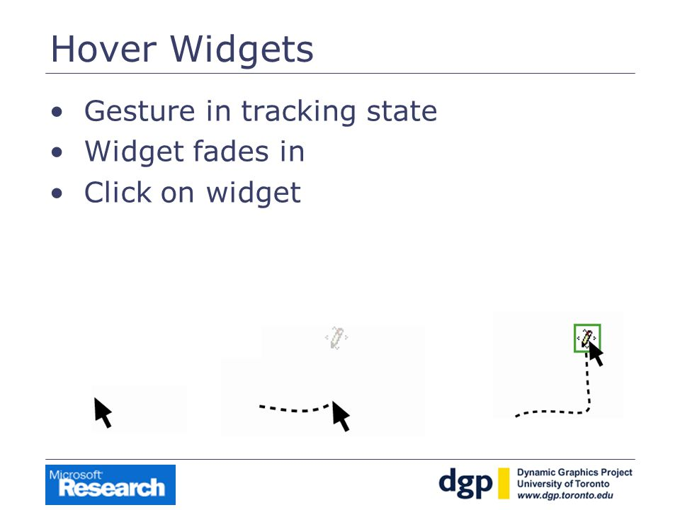 Hover Widgets Gesture in tracking state Widget fades in Click on widget