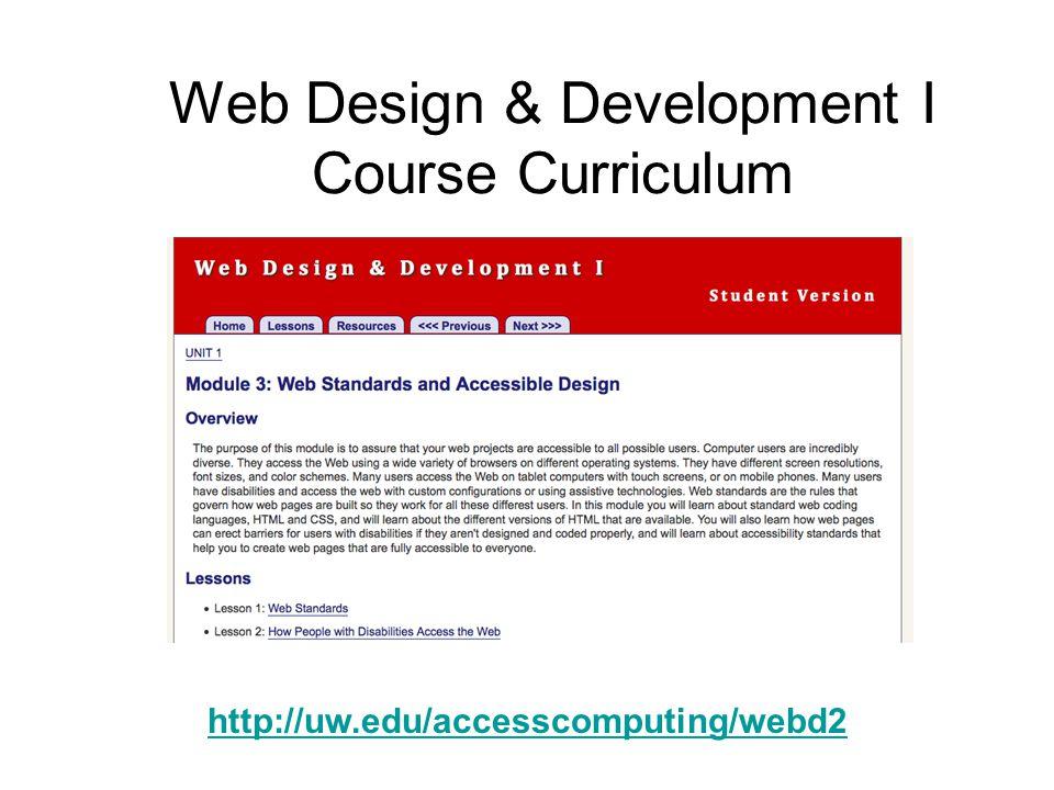 Web Design & Development I Course Curriculum http://uw.edu/accesscomputing/webd2