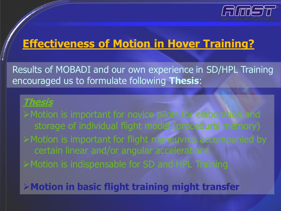 Effectiveness of Motion in Hover Training? Thesis  Motion is important for novice pilots for elaboration and storage of individual flight model (proc