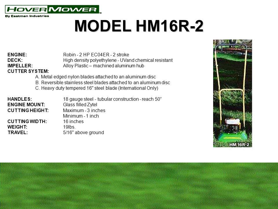 ENGINE:Robin - 2 HP EC04ER - 2 stroke DECK:High density polyethylene - UVand chemical resistant IMPELLER: Alloy Plastic – machined aluminum hub CUTTER SYSTEM: A.