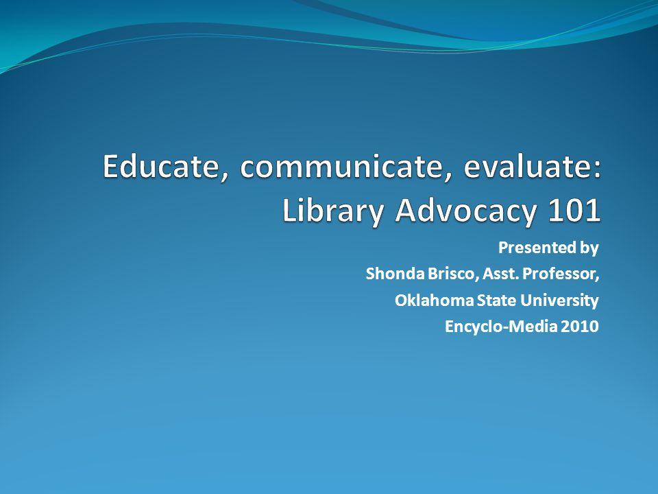 Presented by Shonda Brisco, Asst. Professor, Oklahoma State University Encyclo-Media 2010