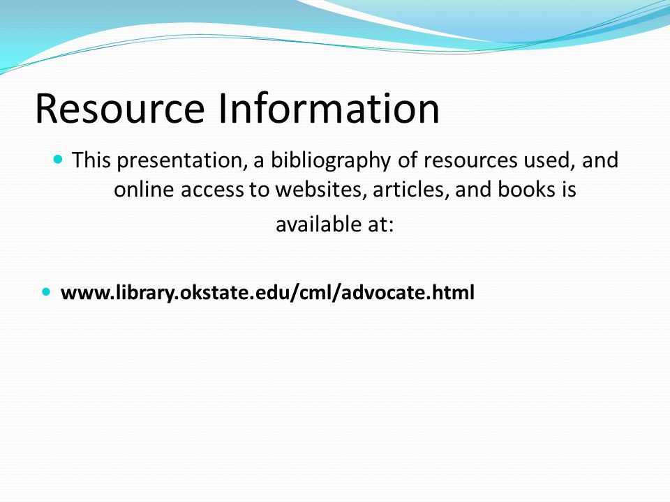 Resource Information This presentation, a bibliography of resources used, and online access to websites, articles, and books is available at: www.libr