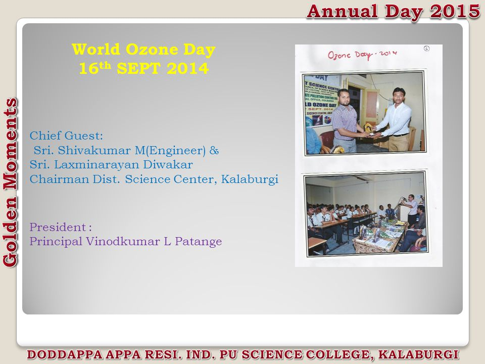 World Ozone Day 16 th SEPT 2014 Chief Guest: Sri. Shivakumar M(Engineer) & Sri.
