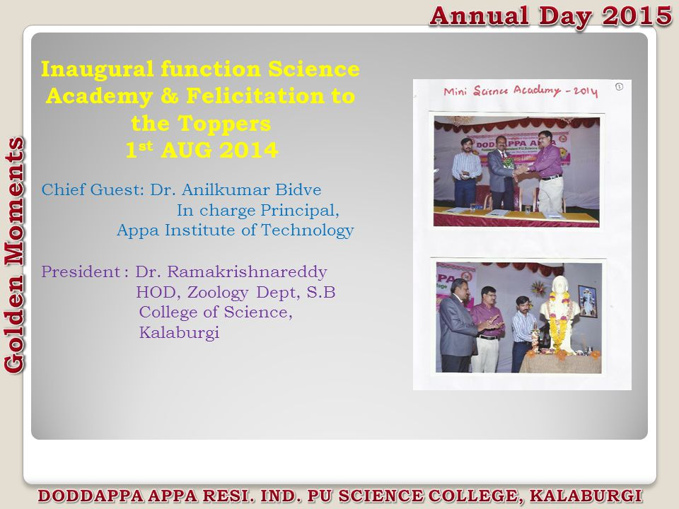 Inaugural function Science Academy & Felicitation to the Toppers 1 st AUG 2014 Chief Guest: Dr.