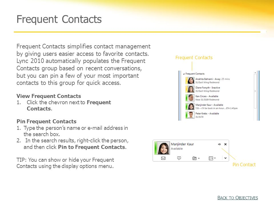 Frequent Contacts Frequent Contacts simplifies contact management by giving users easier access to favorite contacts.