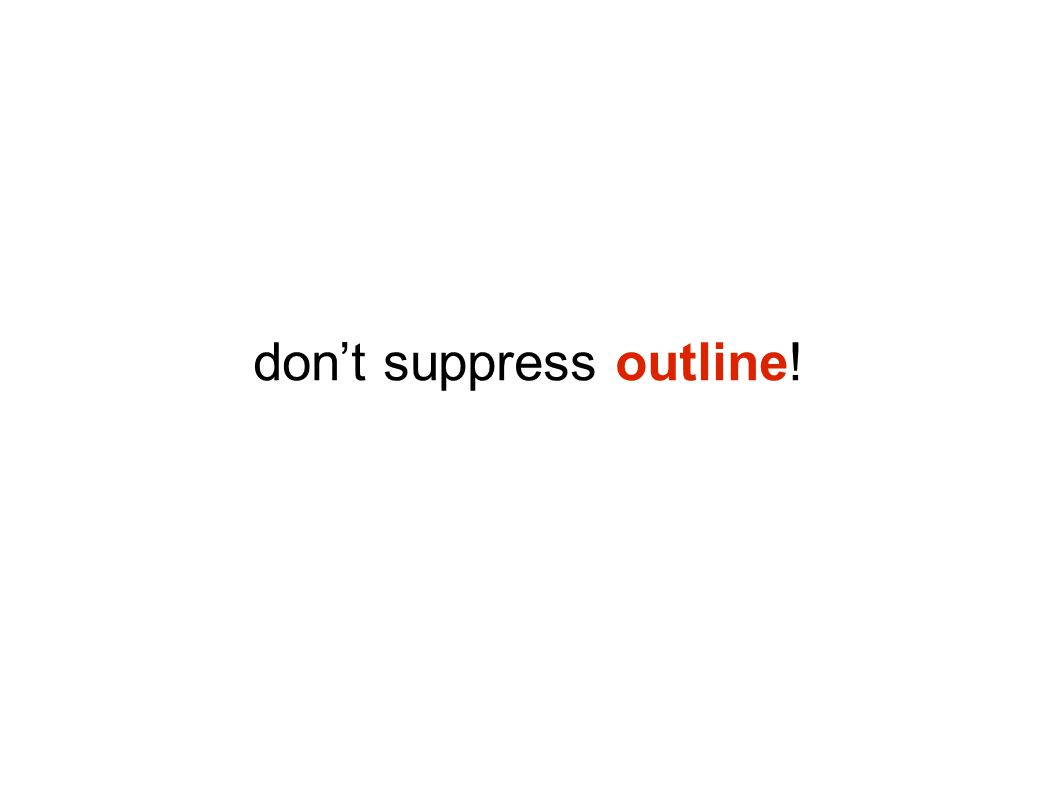 don't suppress outline!