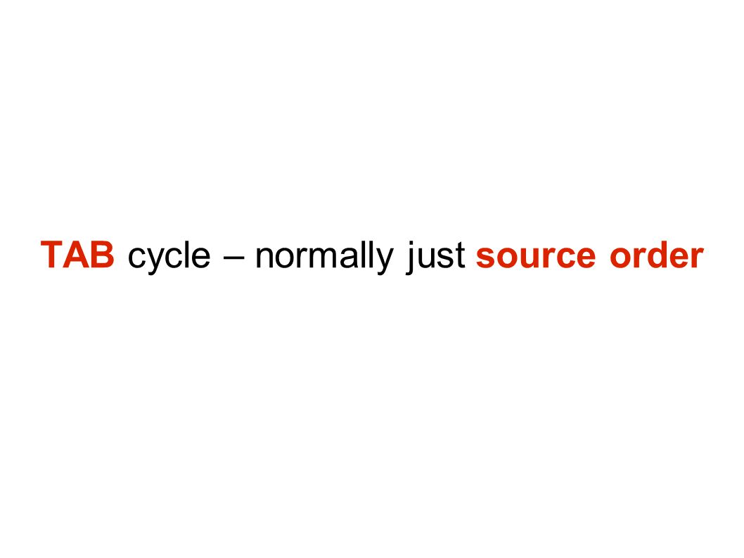 TAB cycle – normally just source order