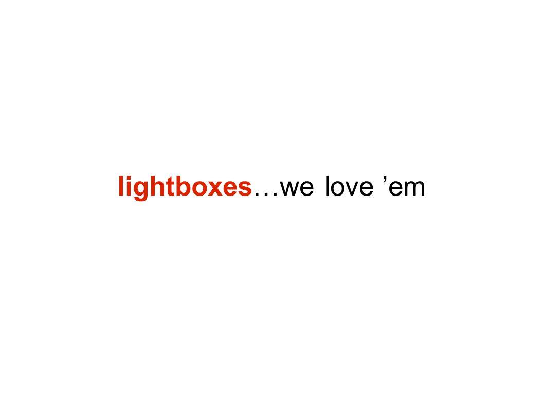 lightboxes…we love 'em
