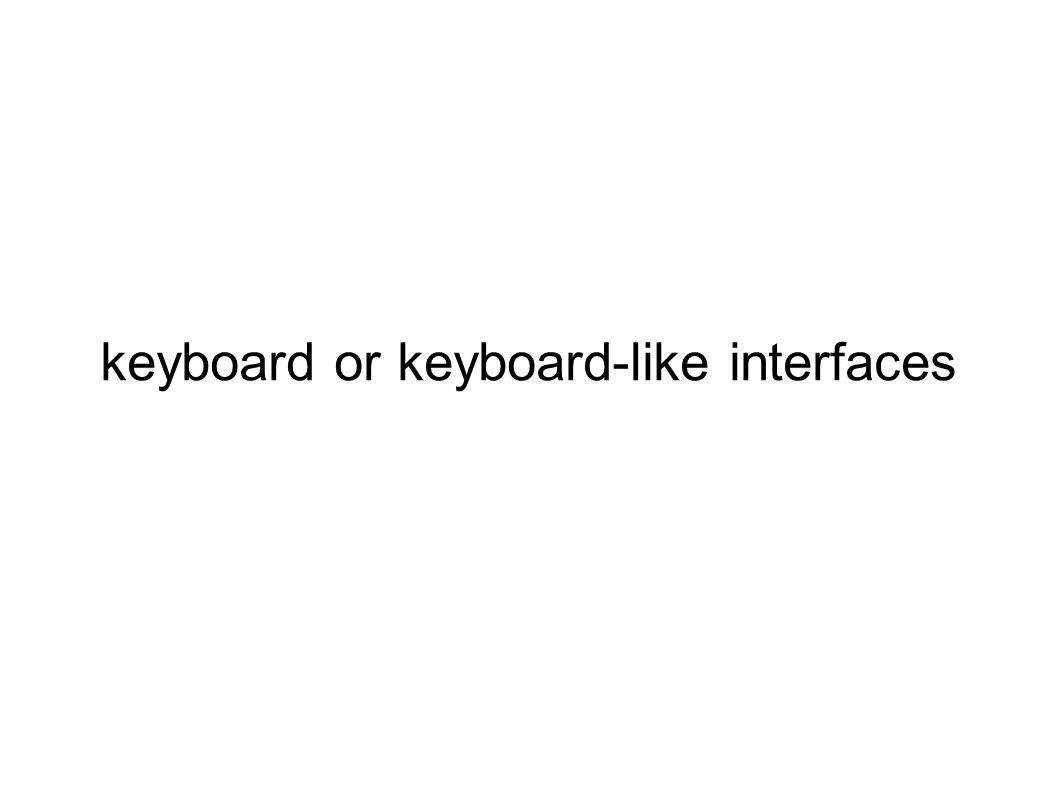 keyboard or keyboard-like interfaces