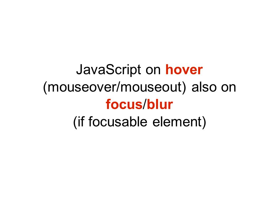 JavaScript on hover (mouseover/mouseout) also on focus/blur (if focusable element)