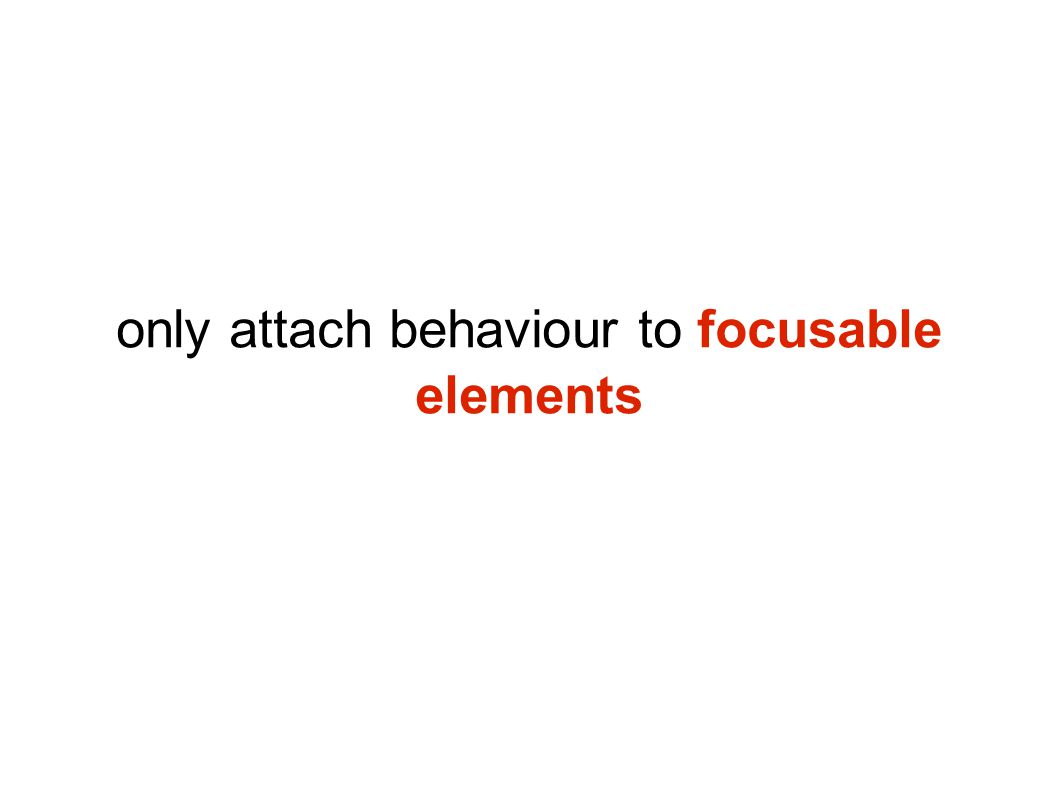 only attach behaviour to focusable elements