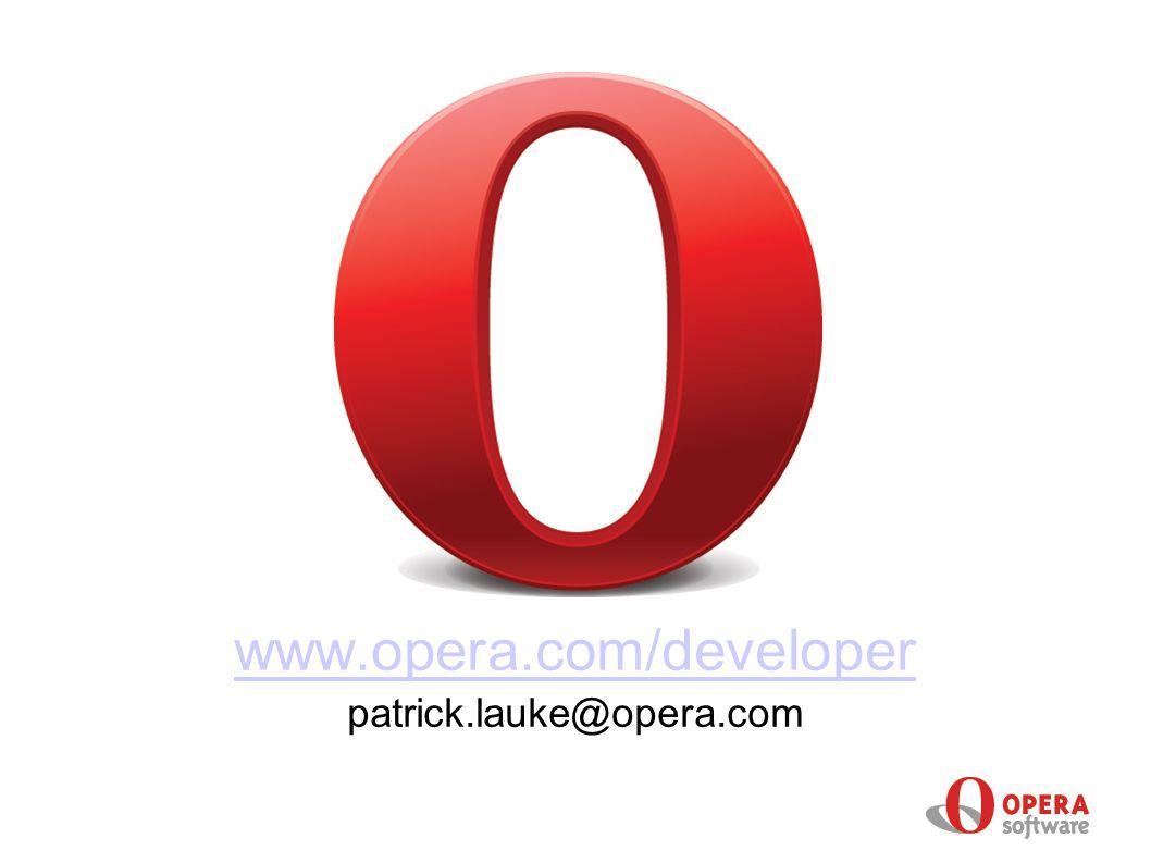 www.opera.com/developer patrick.lauke@opera.com
