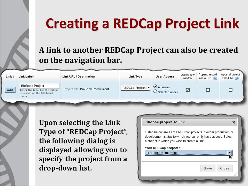 Creating a REDCap Project Link 6 Upon selecting the Link Type of REDCap Project , the following dialog is displayed allowing you to specify the project from a drop-down list.