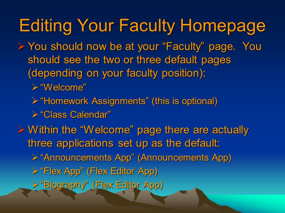 Editing Your Faculty Homepage  You should now be at your Faculty page.