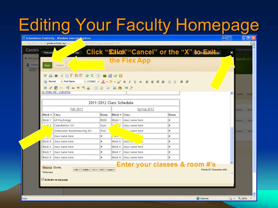 Editing Your Faculty Homepage Enter your classes & room #'s Click Save Click Cancel or the X to Exit the Flex App