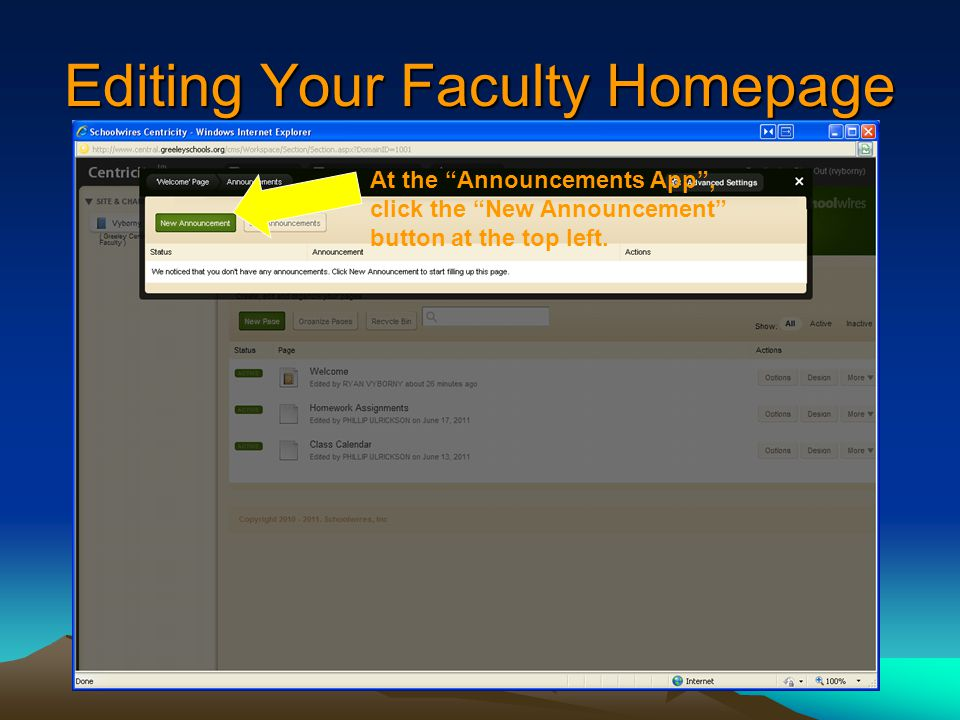 Editing Your Faculty Homepage At the Announcements App , click the New Announcement button at the top left.